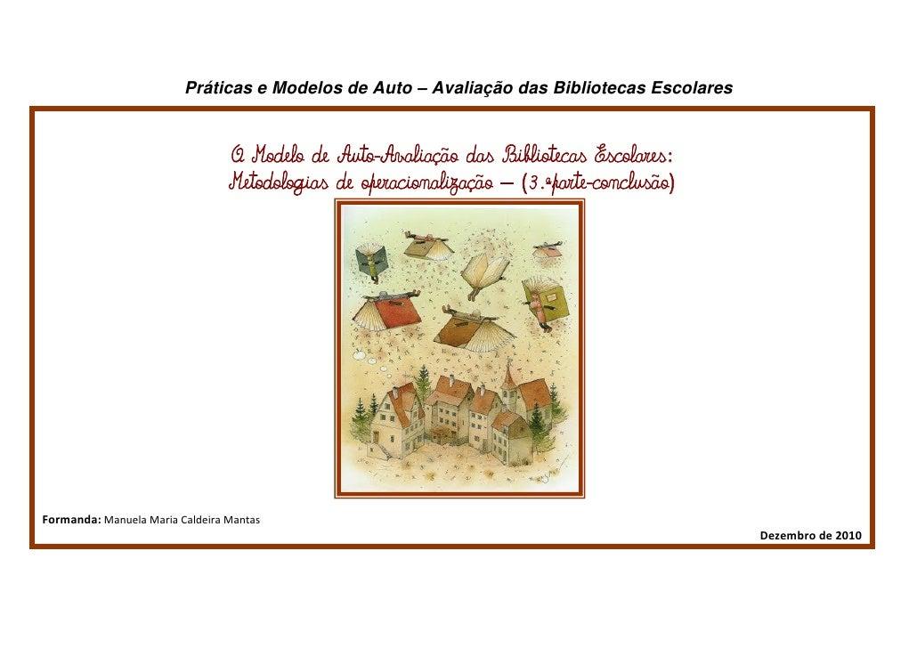 Práticas e Modelos de Auto – Avaliação das Bibliotecas Escolares                                  O Modelo de Auto-Avaliaç...