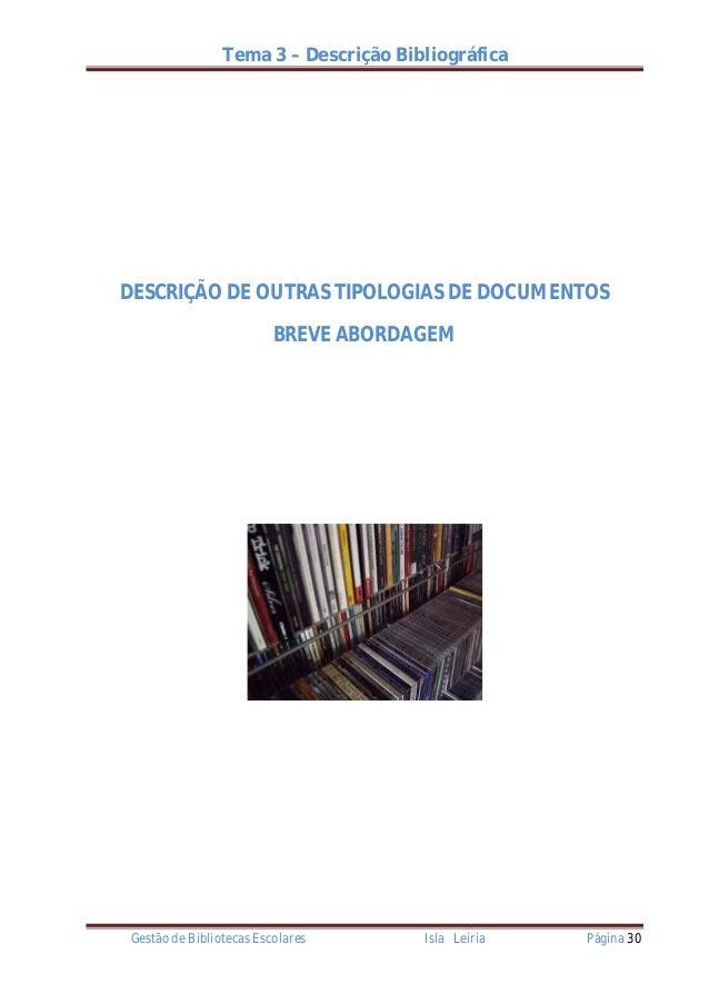 Tema 3 – Descrição BibliográficaDESCRIÇÃO DE OUTRAS TIPOLOGIAS DE DOCUMENTOS                         BREVE ABORDAGEMGestão...