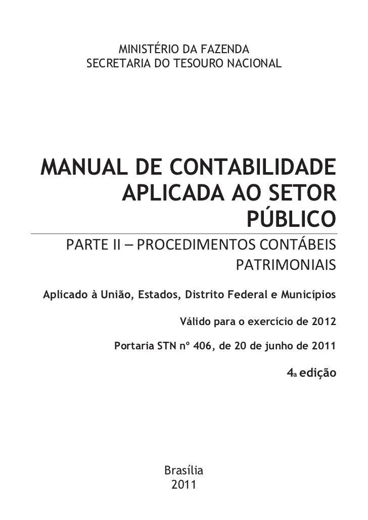 MINISTÉRIO DA FAZENDA        SECRETARIA DO TESOURO NACIONALMANUAL DE CONTABILIDADE     APLICADA AO SETOR               PÚB...