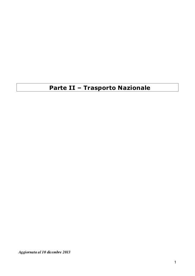 Parte II – Trasporto Nazionale  Aggiornata al 10 dicembre 2013 1