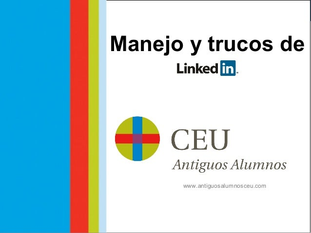 Taller Social Media #LinkedInUCH  Manejo y trucos de  www.antiguosalumnosceu.com  Fernando Leandro Comunicación Digital CE...