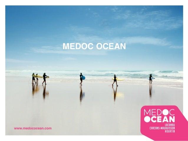 ! MEDOC OCEAN!