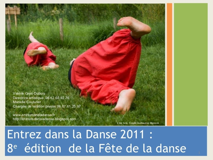 <ul><li>Entrez dans la Danse 2011 :  </li></ul><ul><li>8 e   édition  de la Fête de la danse </li></ul>Valérie Gros-Dubois...
