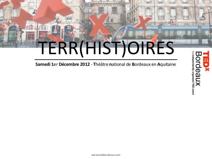 TERR(HIST)OIRES Samedi 1er Décembre 2012 -‐ Théâtre national de Bordeaux en Aquitaine              ...