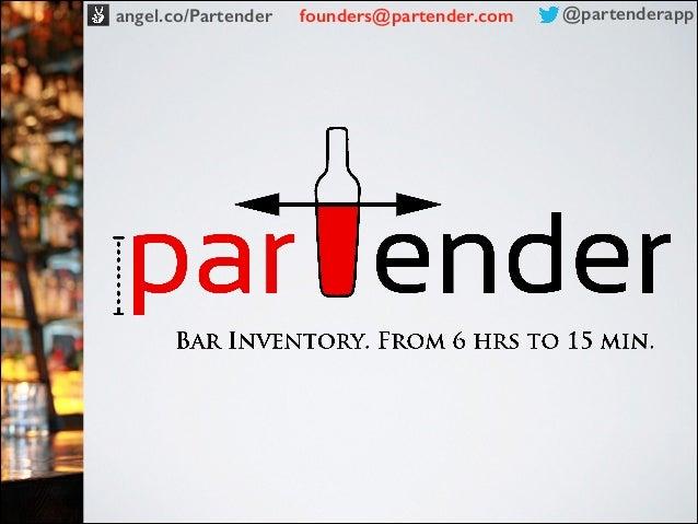 angel.co/Partender  founders@partender.com  @partenderapp