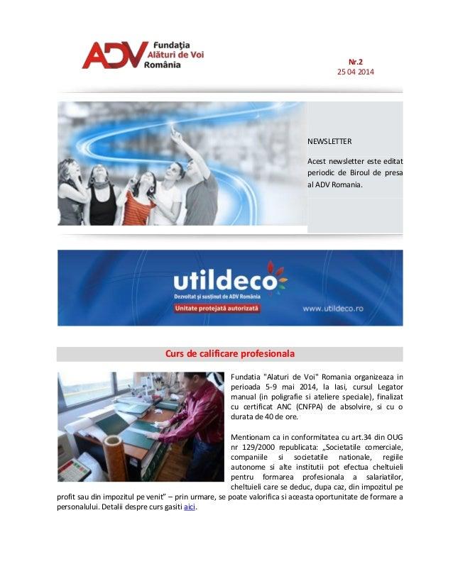 Nr.2 25 04 2014 NEWSLETTER Acest newsletter este editat periodic de Biroul de presa al ADV Romania. Curs de calificare pro...