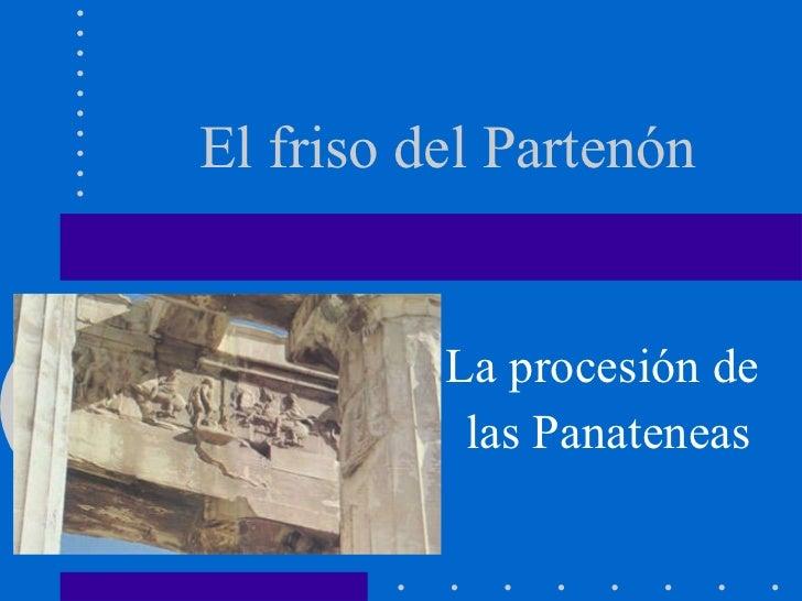 El friso del Partenón La procesión de  las Panateneas