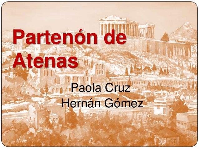 Partenón de Atenas Hernán Gómez Paola Cruz