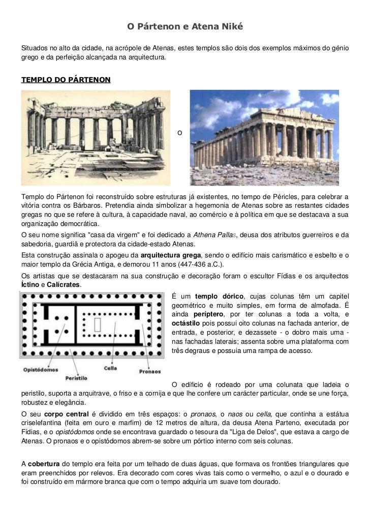 O Pártenon e Atena NikéSituados no alto da cidade, na acrópole de Atenas, estes templos são dois dos exemplos máximos do g...