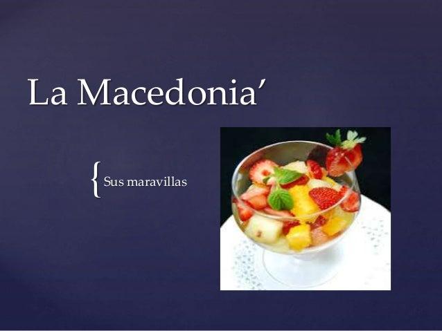 { La Macedonia' Sus maravillas