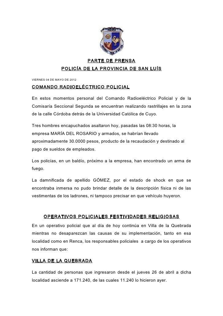 PARTE DE PRENSA                 POLICÍA DE LA PROVINCIA DE SAN LUÍSVIERNES 04 DE MAYO DE 2012COMANDO RADIOELÉCTRICO POLICI...