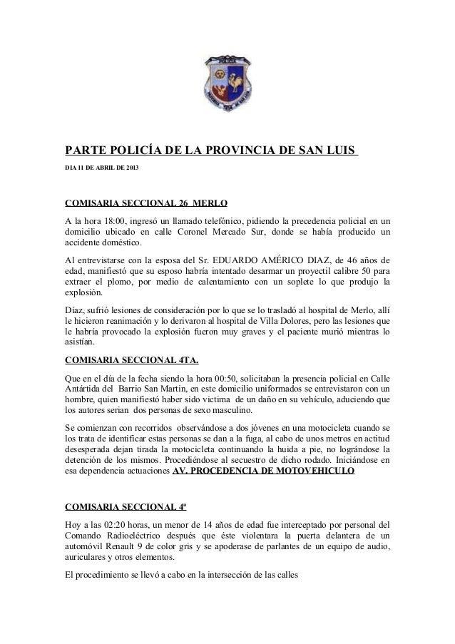 PARTE POLICÍA DE LA PROVINCIA DE SAN LUISDIA 11 DE ABRIL DE 2013COMISARIA SECCIONAL 26 MERLOA la hora 18:00, ingresó un ll...