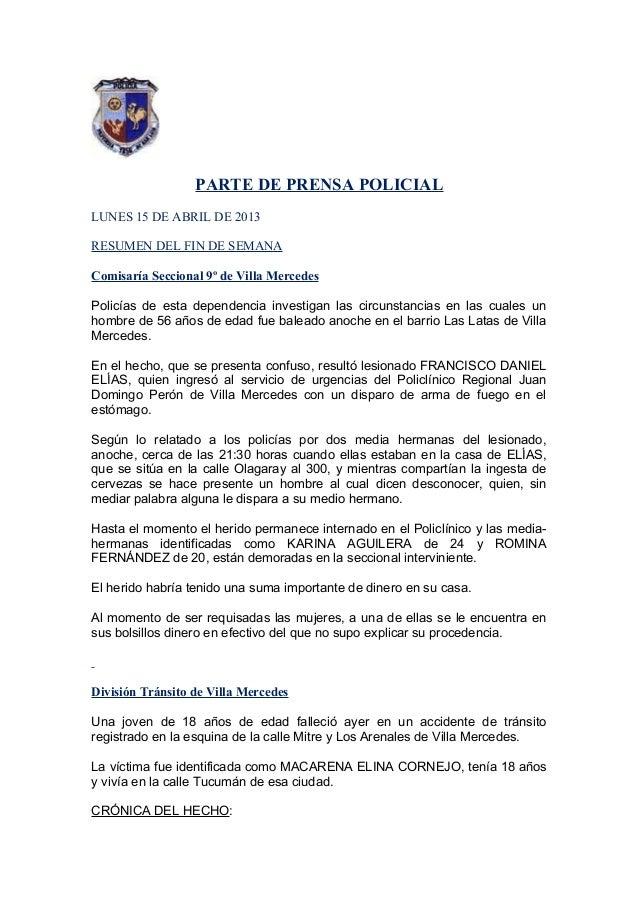 PARTE DE PRENSA POLICIALLUNES 15 DE ABRIL DE 2013RESUMEN DEL FIN DE SEMANAComisaría Seccional 9º de Villa MercedesPolicías...