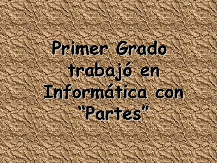 """Primer Grado  trabajó en Informática con """"Partes"""""""