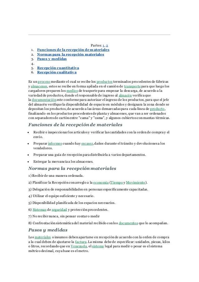 Partes: 1, 2 1. Funciones de la recepción de materiales 2. Normas para la recepción materiales 3. Pasos y medidas 4. 5. Re...