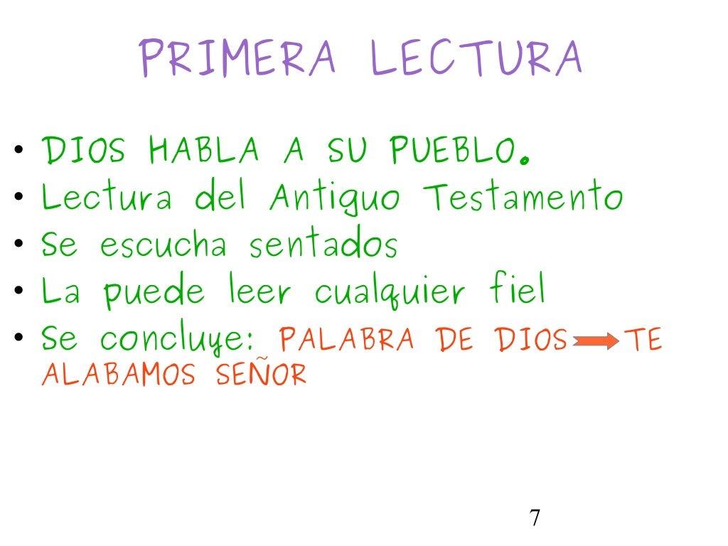 7PRIMERA LECTURA• DIOS HABLA A SU PUEBLO.• Lectura del Antiguo Testamento• Se escucha sentados• La puede leer cualquier fi...
