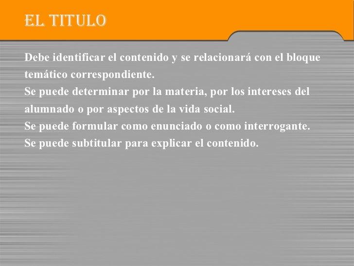 EL TITULO <ul><li>Debe identificar el contenido y se relacionará con el bloque  </li></ul><ul><li>temático correspondiente...