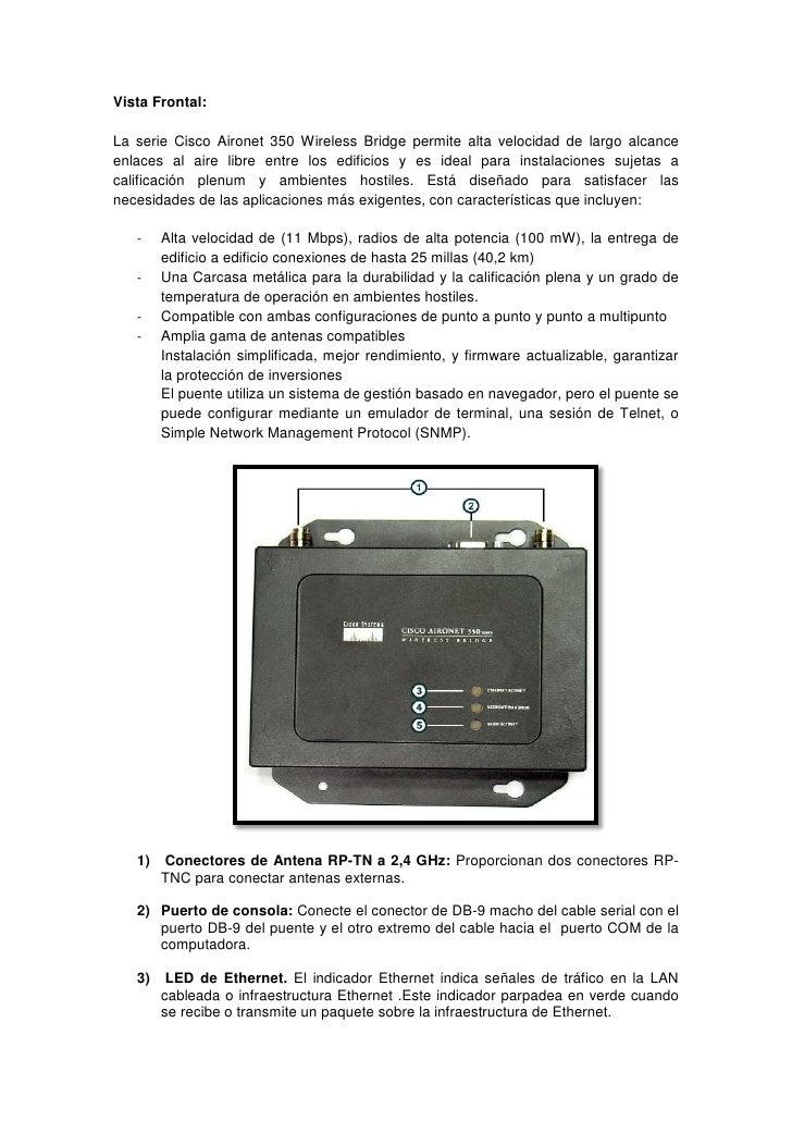 Vista Frontal:La serie Cisco Aironet 350 Wireless Bridge permite alta velocidad de largo alcanceenlaces al aire libre entr...