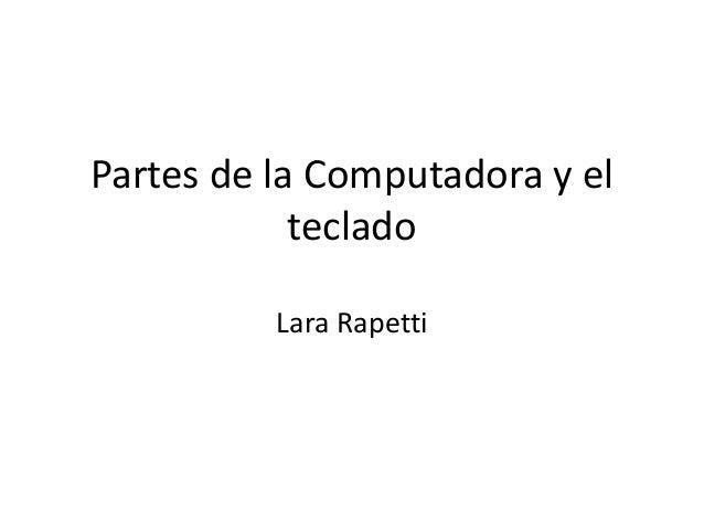 Partes de la Computadora y el teclado Lara Rapetti
