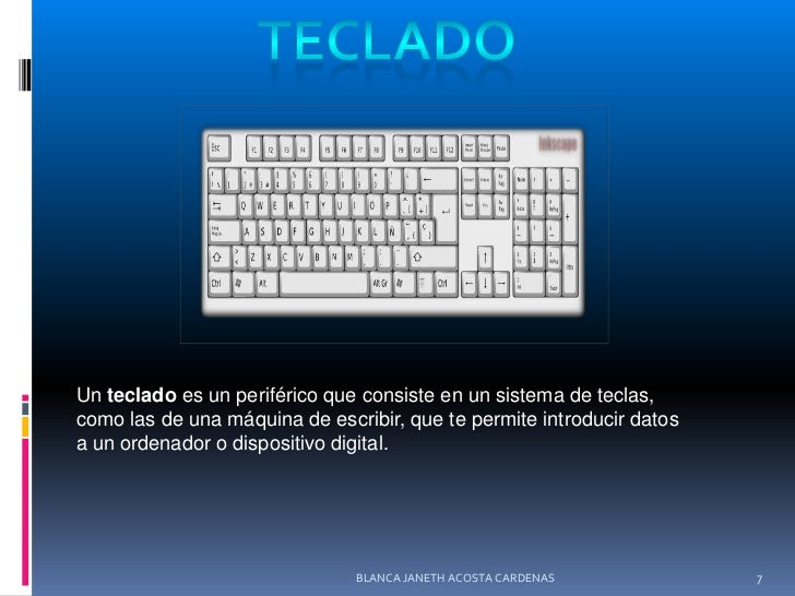 TECLADO<br />Untecladoes un periférico que consiste en un sistema de teclas, como las de una máquina de escribir, que te...