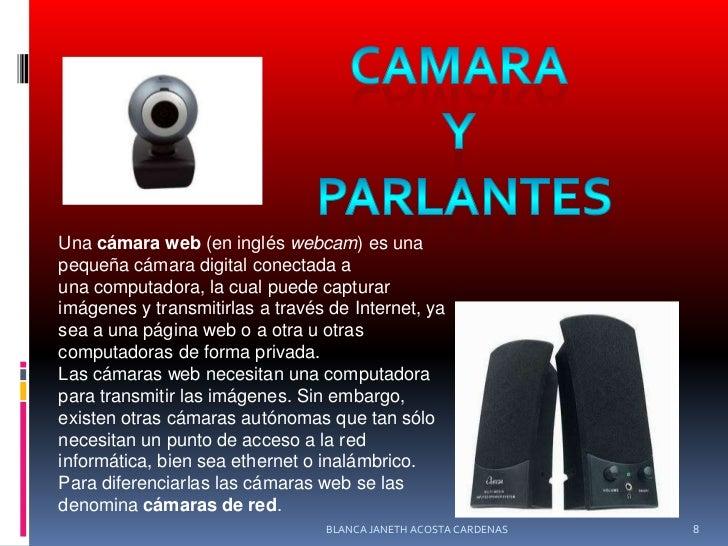 CAMARA <br />Y <br />PARLANTES<br />Unacámara web(en ingléswebcam) es una pequeñacámara digitalconectada a unacomput...