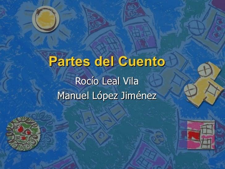 Partes del Cuento Rocío Leal Vila Manuel López Jiménez