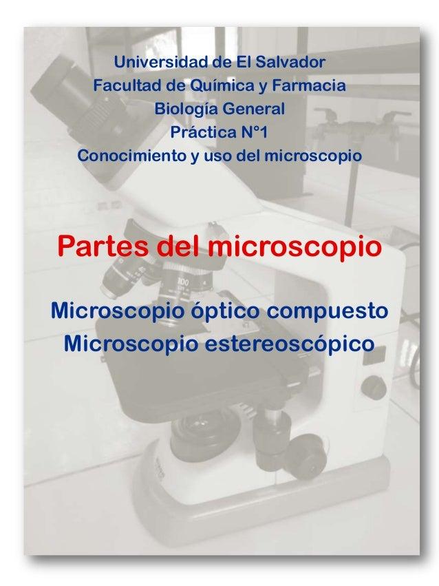 Universidad de El Salvador Facultad de Química y Farmacia Biología General Práctica N°1 Conocimiento y uso del microscopio...