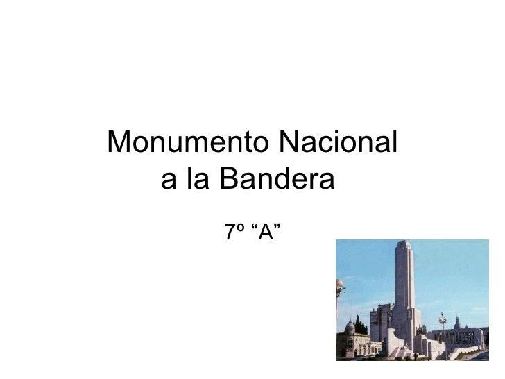 """Monumento Nacional   a la Bandera       7º """"A"""""""