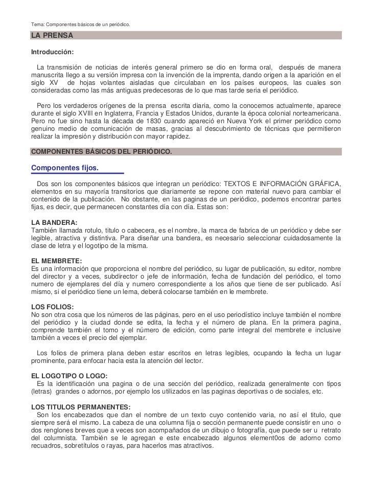 Tema: Componentes básicos de un periódico.LA PRENSAIntroducción:  La transmisión de noticias de interés general primero se...