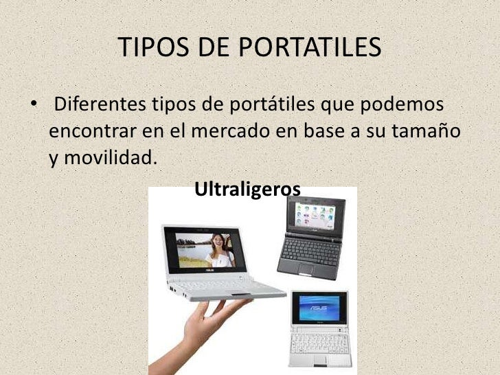 TIPOS DE PORTATILES<br />Diferentes tipos de portátiles que podemos encontrar en el mercado en base a su tamaño y movilid...