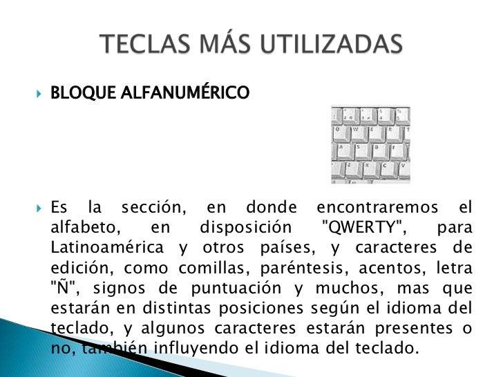 """BLOQUE ALFANUMÉRICO<br />Es la sección, en donde encontraremos el alfabeto, en disposición """"QWERTY"""", para Latinoamérica y ..."""