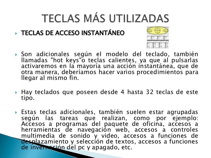 """TECLAS DE ACCESO INSTANTÁNEO<br />Son adicionales según el modelo del teclado, también llamadas """"hotkeys""""o teclas caliente..."""