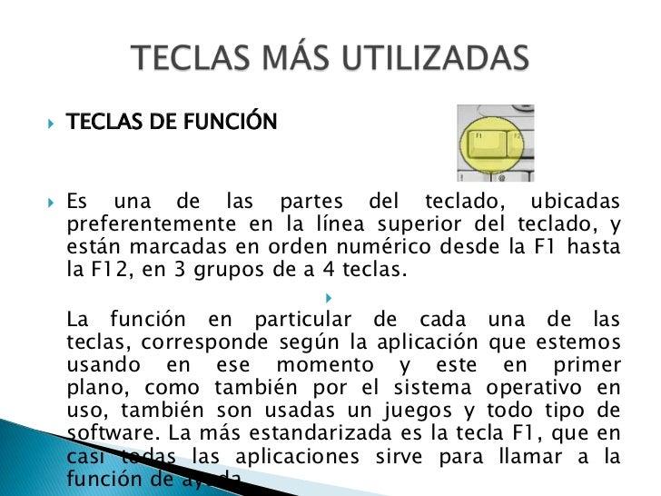 TECLAS DE FUNCIÓN<br />Es una de las partes del teclado, ubicadas preferentemente en la línea superior del teclado, y está...