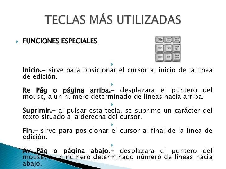 FUNCIONES ESPECIALES<br />Inicio.- sirve para posicionar el cursor al inicio de la línea de edición.<br />RePág o página ...