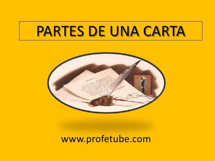 PARTES DE UNA CARTA<br />www.profetube.com<br />