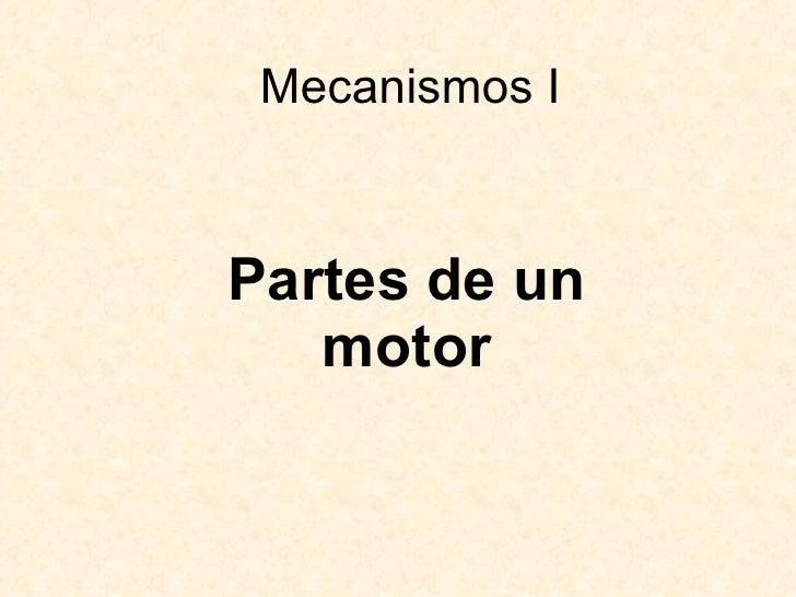 Mecanismos I Partes de un motor