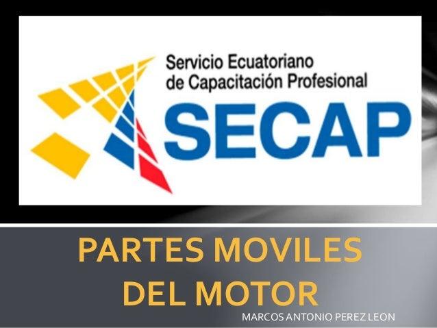 PARTES MOVILES DEL MOTORMARCOSANTONIO PEREZ LEON