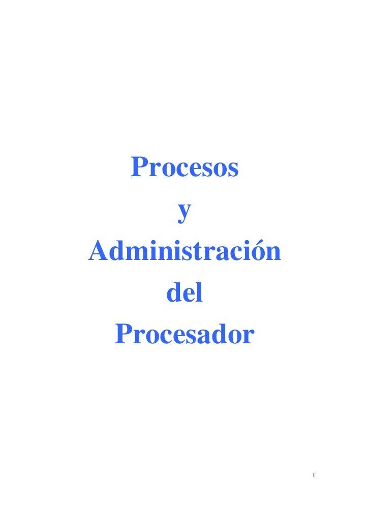 Procesos      yAdministración     del Procesador                 1