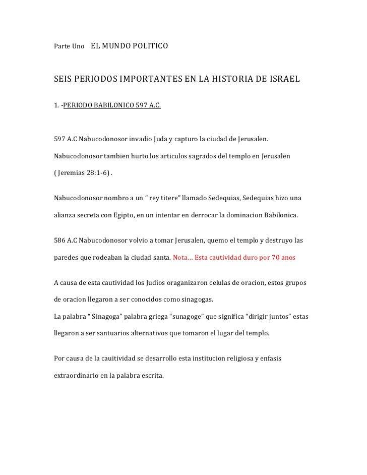 Parte Uno EL MUNDO POLITICOSEIS PERIODOS IMPORTANTES EN LA HISTORIA DE ISRAEL1. -PERIODO BABILONICO 597 A.C.597 A.C Nabuco...