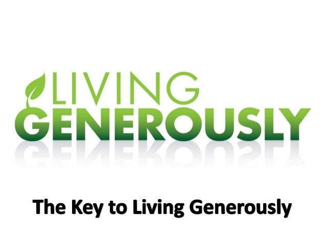 Living generously part five for Generous living