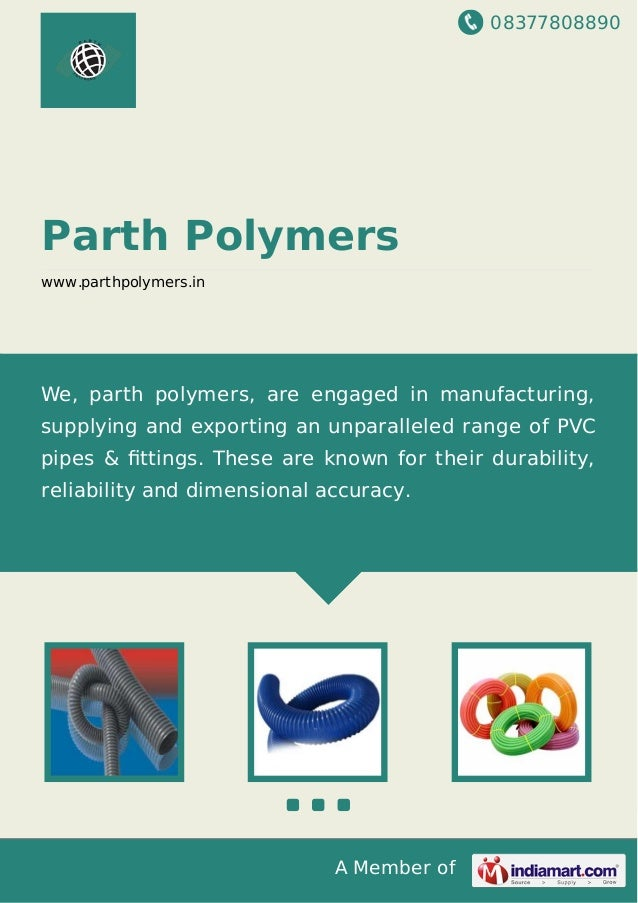 08377808890 A Member of Parth Polymers www.parthpolymers.in We, parth polymers, are engaged in manufacturing, supplying an...