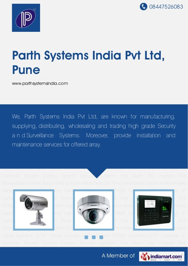 08447526083A Member ofParth Systems India Pvt Ltd,Punewww.parthsystemsindia.comCCTV Cameras IP Cameras Access Control Syte...