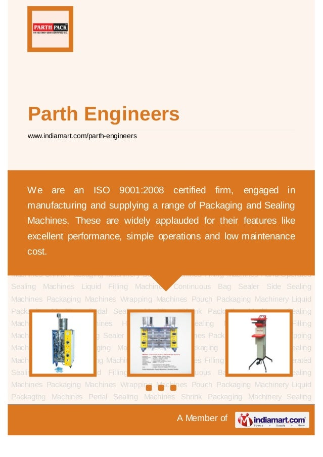 A Member ofParth Engineerswww.indiamart.com/parth-engineersPouch Packaging Machinery Liquid Packaging Machines Pedal Seali...
