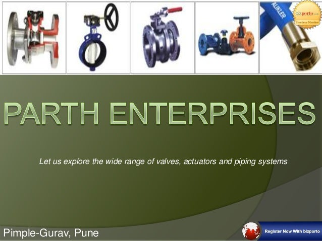 Let us explore the wide range of valves, actuators and piping systems Pimple-Gurav, Pune