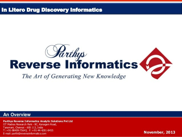 In Litero Drug Discovery Informatics  An Overview Parthys Reverse Informatics Analytic Solutions Pvt Ltd IIT Madras Resear...