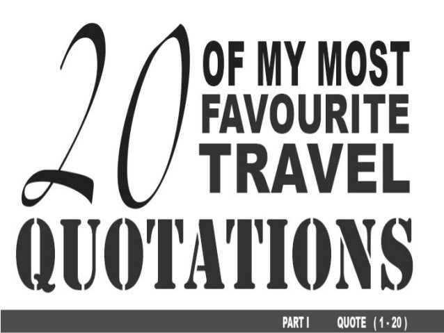 The 20 Of My Most Favourite Travel Quotes All Time