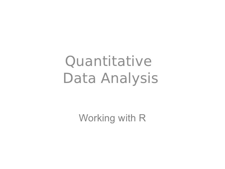 QuantitativeData Analysis  Working with R