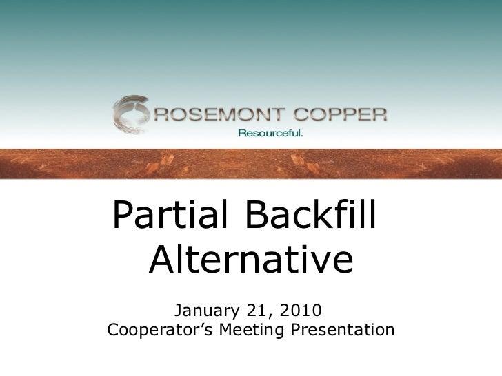 Partial Backfill  Alternative       January 21, 2010Cooperator's Meeting Presentation