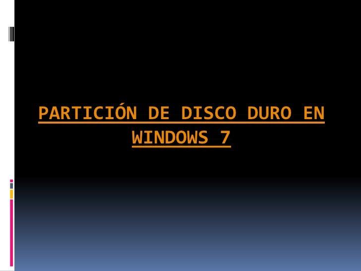 Partición de Disco Duro En Windows 7<br />