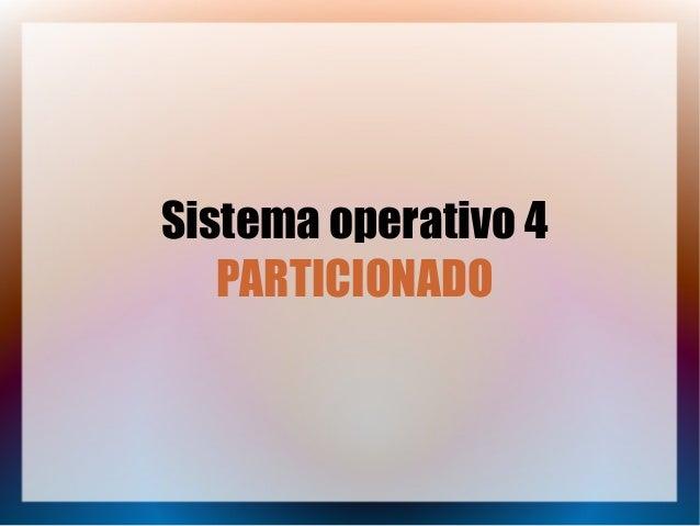 Sistema operativo 4 PARTICIONADO